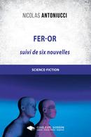 Fer-Or - Nicolas ANTONIUCCI - Libres d'écrire