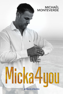 Micka4you - Michaël MONTEVERDE - Libres d'écrire