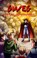 Gweg contre les vampires - Christian KRIKA - Libres d'écrire