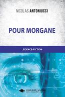 Pour Morgane - Nicolas ANTONIUCCI - Libres d'écrire
